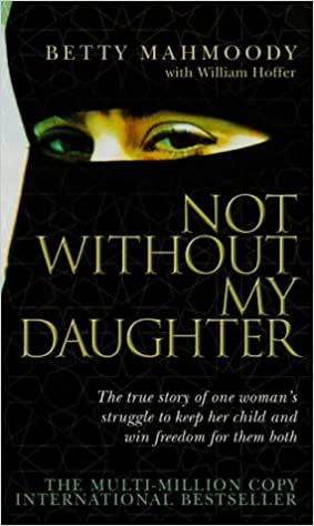 Not Without My Daughter  Amazon.co.uk  Betty Mahmoody  9780552152167 ... 5e35a024e649d