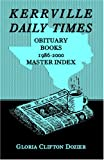 Kerrville Daily Times Obituary Books, 1986-2000, Master Index, Gloria C. Dozier, 0788435639