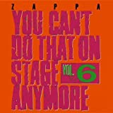 You Can't Do That On Stage Anymore, Vol. 6 [2 CD] by Frank Zappa (2012-11-19)