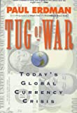 img - for Tug of War: Today's Global Currency Crisis book / textbook / text book