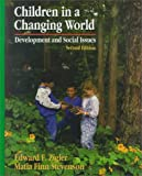 Children in a Changing World : Development and Social Issues, Zigler, Edward F. and Stevenson, Matia F., 0534142389