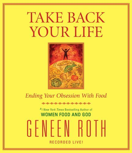Take Back Your Life: Ending Your Obsession With Food [Audiobook, Unabridged] [Audio CD] by Simon & Schuster Audio