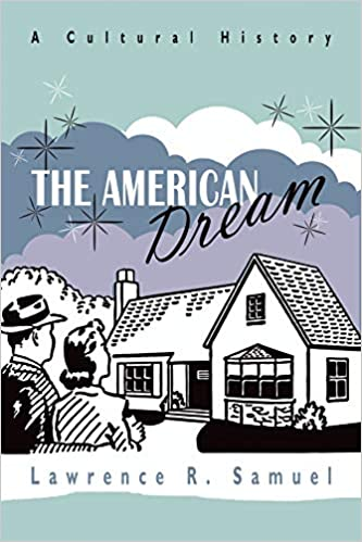 The American Dream A Cultural History Samuel Lawrence R 9780815610076 Amazon Com Books