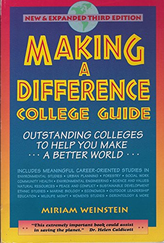 Making a Difference College Guide: Outstanding Colleges to Help You Make a Better World (Making a Difference College & Graduate Guide: Outstanding Colleges to Help You Make a Better World)