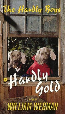 The Hardly Boys in Hardly Gold [VHS] William Wegman