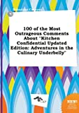 img - for 100 of the Most Outrageous Comments about Kitchen Confidential Updated Edition: Adventures in the Culinary Underbelly book / textbook / text book