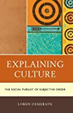 Explaining Culture: the Socialpb, Demerath, Loren, 0739190563