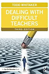 Dealing with Difficult Teachers (Eye on Education Books) Kindle Edition