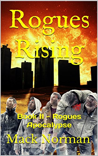 Rogues Rising: Book II - Rogues Apocalypse by [Norman, Mack]