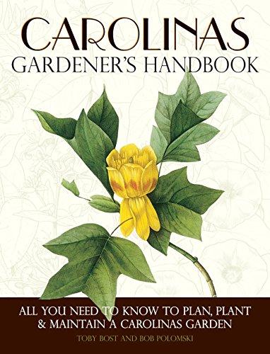Carolinas Gardener's Handbook: All You Need to Know to Plan, Plant & Maintain a Carolinas Garden (Gardening South Carolina)