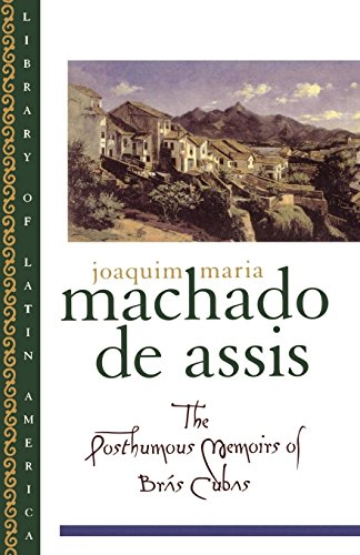 The Posthumous Memoirs of Brás Cubas (Library of Latin America)