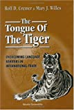 img - for The Tongue of the Tiger: Overcoming Language Barriers in International Trade book / textbook / text book