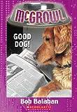 Good Dog ! (McGrowl #4)
