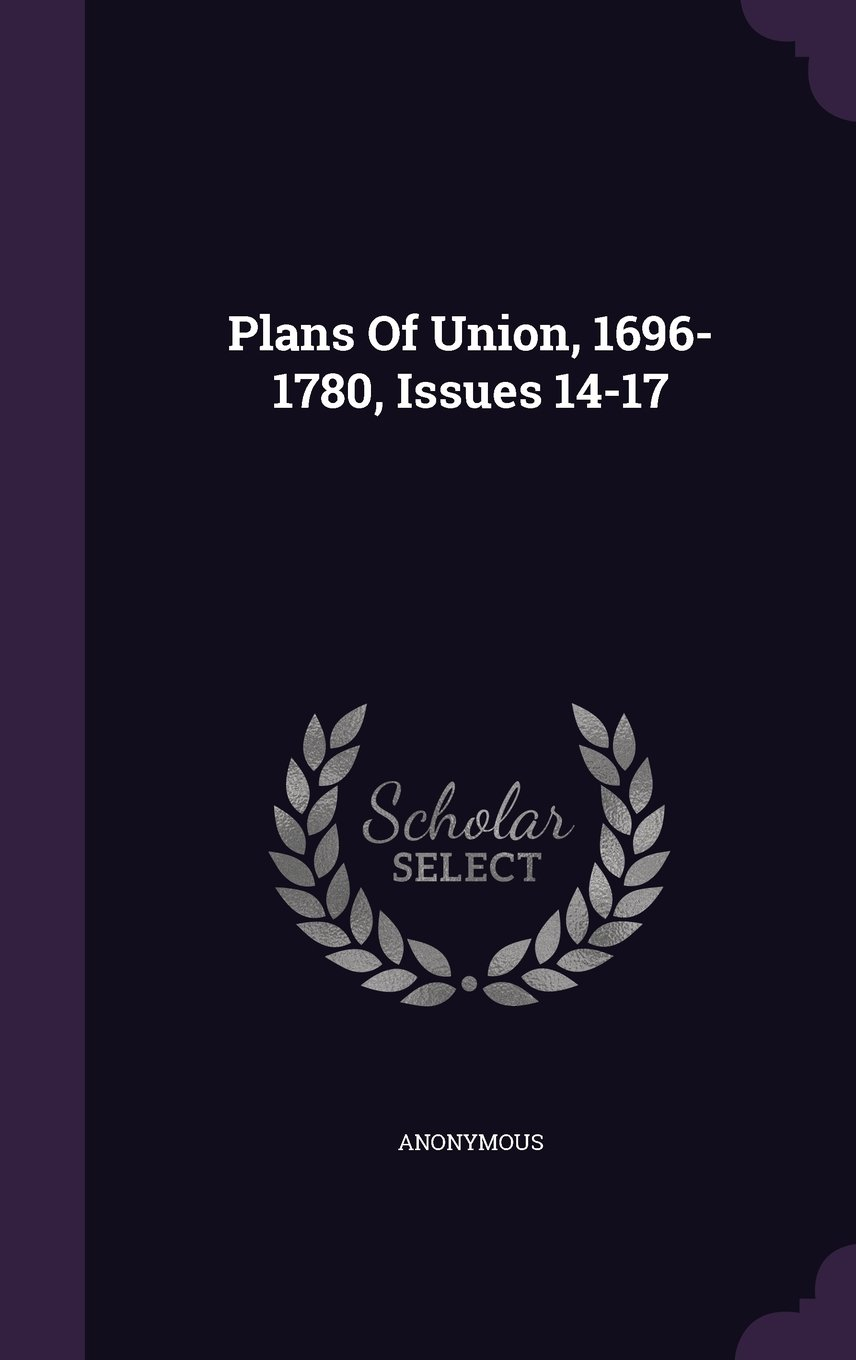 Download Plans Of Union, 1696-1780, Issues 14-17 pdf