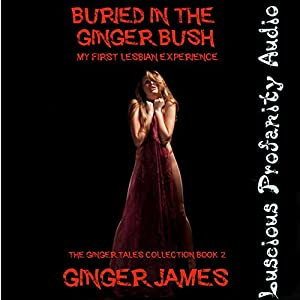 Buried in the Ginger Bush: My First Lesbian Experience Audiobook