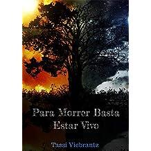 Para Morrer Basta Estar Vivo (Portuguese Edition)