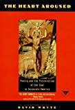 The Heart Aroused: Poetry and the Preservation of the Soul