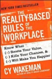 By Cy Wakeman The Reality-Based Rules of the Workplace: Know What Boosts Your Value, Kills Your Chances, and Will (1st First Edition) [Hardcover]