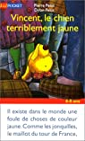 Vincent, le chien terriblement jaune par Pelot