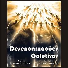 Desencarnações Coletivas [Collective Disincarnations] Audiobook by Izoldino Resende Narrated by Edu Oliveira