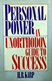 Personal Power : An Unorthodox Guide to Success, Karp, R., 089876226X