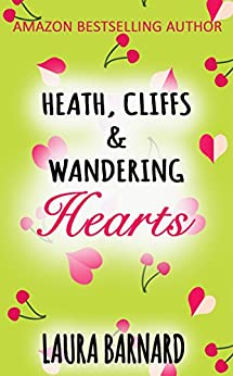 Heath, Cliffs & Wandering Hearts by [Barnard, Laura]
