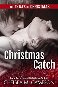 Christmas Catch: A Holiday Novella by [Cameron, Chelsea M., The 12 NAs of Christmas]
