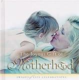 The Joyous Gift of Motherhood, Jim Fletcher, 0892215291