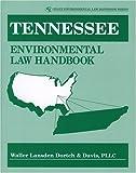 Tennessee Environmental Law Handbook, PLLC Waller Lansden Dortch & Davis, 0865878358