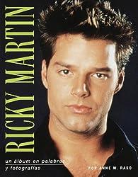 Ricky Martin: UN ALBUM EN PALABRAS Y FOTOGRAFIAS