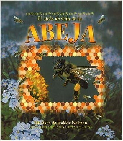 Descargar libros de audio en francés gratis El Ciclo de Vida de la Abeja = Life Cycle of a Honeybee in Spanish DJVU