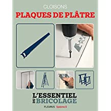 Portes, cloisons & isolation : cloisons - plaques de plâtre (L'essentiel du bricolage) (French Edition)