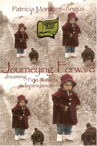 Journeying Forward: Dreaming First Nations' Independence