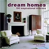 Dream Homes: 100 Inspirational Interiors