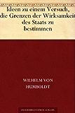 Ideen zu einem Versuch, die Grenzen der Wirksamkeit des Staats zu bestimmen (German Edition)