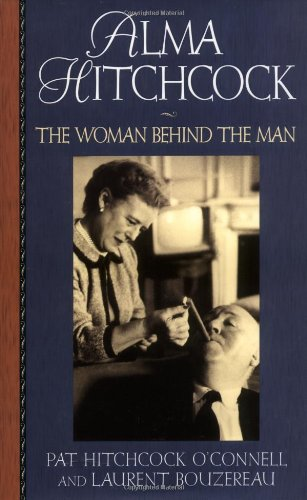 Alma Hitchcock: The Woman Behind The Man PDF