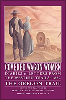 Book Covered Wagon Women, Volume 5: Diaries and Letters from the Western Trails, 1852: The Oregon Trail