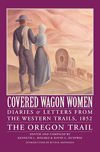 Covered Wagon Women 5: Diaries and Letters from the Western Trails, 1852 : The Oregon Trail (Covered Wagon Women)