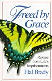 Freed by Grace, Hal Brady, 0687057159