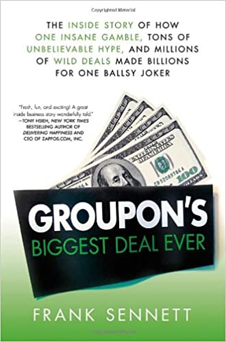 Groupon's Biggest Deal Ever: The Inside Story of How One