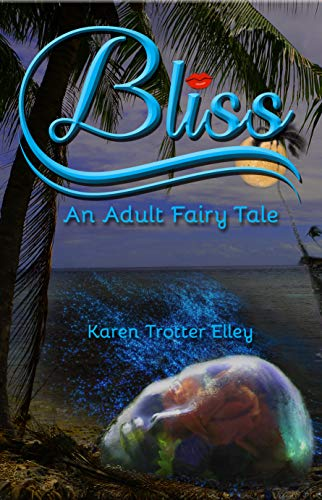 BLISS: An Adult Fairy Tale