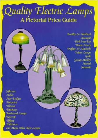 Quality Electric Lamps: A Pictorial Price Guide