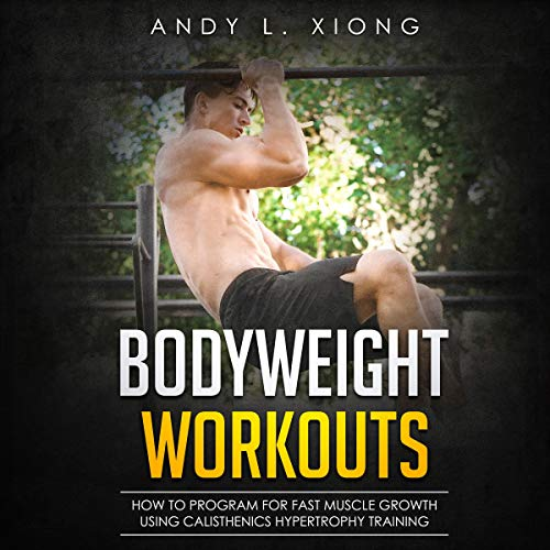 Pdf Outdoors Bodyweight Workouts: How to Program for Fast Muscle Growth Using Calisthenics Hypertrophy Training