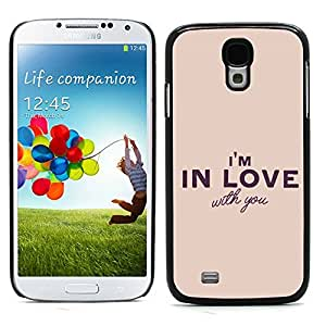 Graphic4You I'm In Love With You Message Quote Hard Case Cover for Samsung Galaxy S4 S IV
