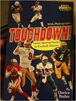 Touchdown! Great Quarterbacks in Football History (Step into Reading, A Step 4 Book) by Darice Bailer (1999-08-01)