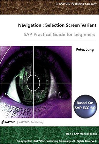 Download Navigation : Selection Screen Variant: SAP Practical Guide for beginner (HAN's SAP Manual Book) Pdf