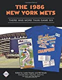 The 1986 New York Mets: There Was More Than Game Six (SABR Digital Library) (Volume 35)