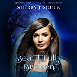 Beautifully Broken: Book 1 | Sherry J. Soule