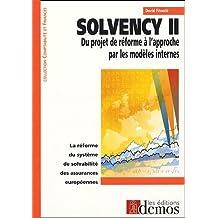 SOLVENCY II APPROCHE : DU PROJET DE RÉFORME À L'APPROCHE PAR LES MODÈLES INTERNES