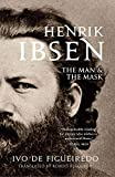 Image of Henrik Ibsen: The Man and the Mask